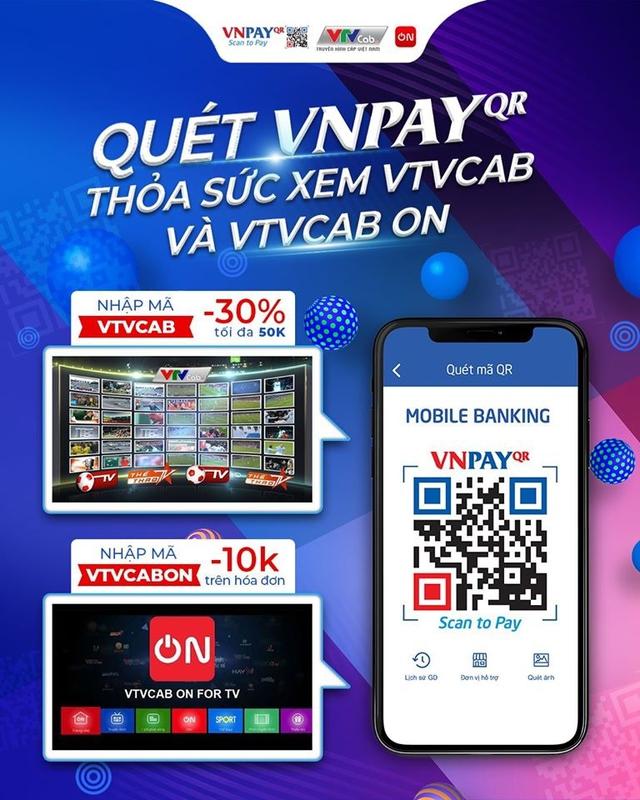 Mã giảm đến 30% khi quét VNPAY-QR thanh toán cước VTVcab/VTVcab ON